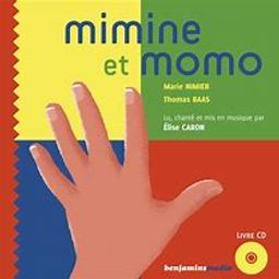 Mimine et Momo / Marie Nimier   Nimier, Marie (1957-....) - Romancière et parolière Accordéoniste du groupe. Auteur