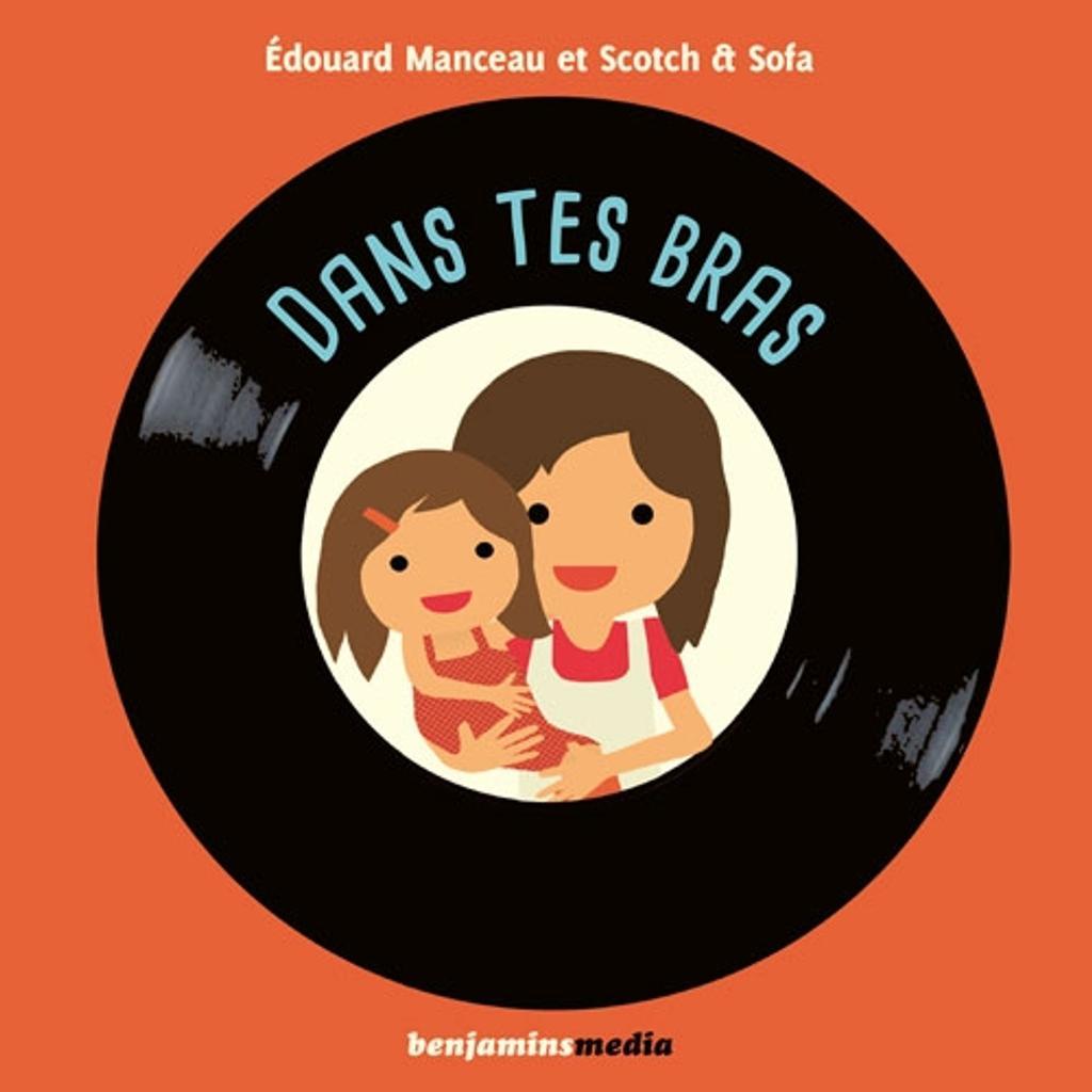Dans tes bras / Edouard Manceau |