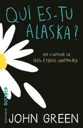 Qui es-tu Alaska ? / John Green   Green, John. Auteur