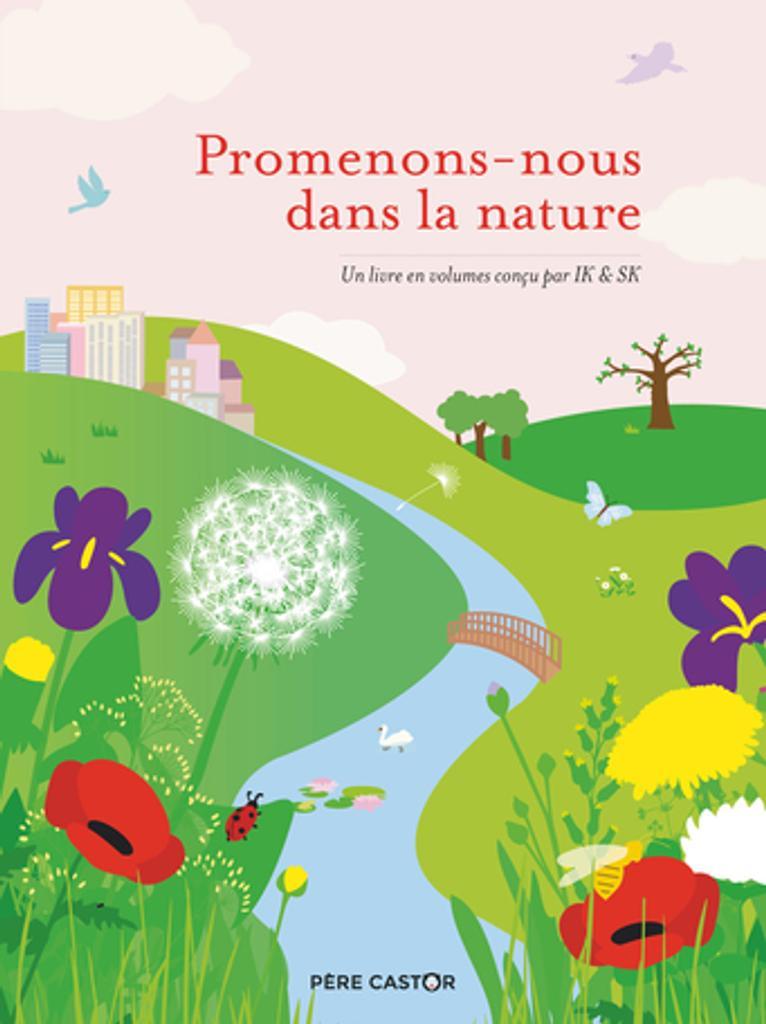 Promenons-nous dans la nature / un livre en volumes conçu par IK & SK | IK & SK. Auteur