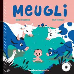 Meugli / texte Émilie Chazerand   Chazerand, Émilie. Auteur