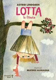 Lotta la filoute / Astrid Lindgren | Lindgren, Astrid (1907-2002). Auteur