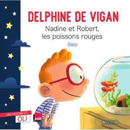Nadine et robert, les poissons rouges / Vigan delphine de  
