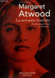La servante écarlate / Margaret Atwood | Atwood, Margaret (1939-..). Auteur. Préfacier, etc.