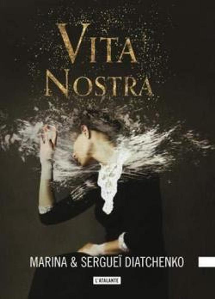 Vita Nostra : Les métamorphoses / Marina et Sergheï Diatchenko | Diatchenko, Marina