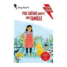 MacGrégor adopte une famille / De Meg Rosoff, Illustrations de Grace EASTON | Rosoff, Meg. Auteur