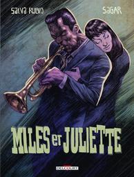 Miles et Juliette / scénario, Salva Rubio | Rubio, Salva (1978-....). Auteur