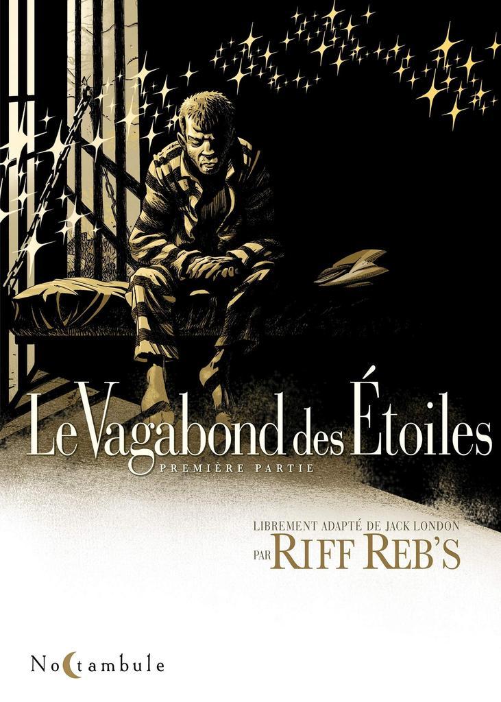 Le vagabond des Étoiles. Première partie / Riff Reb's | Riff Reb's (1960-..). Auteur. Illustrateur