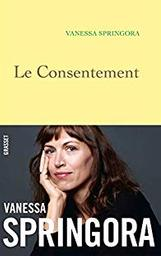 Le consentement / De Vanessa Springora   Springora, Vanessa. Auteur