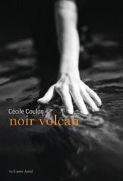 Noir volcan / De Cécile Coulon | Coulon, Cécile. Auteur