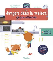 Les dangers dans la maison : je fais attention / Anne-Sophie Baumann, Sébastien Frémont   Baumann, Anne-Sophie. Auteur