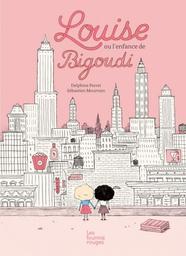 Louise ou L'enfance de Bigoudi / texte de Delphine Perret | Perret, Delphine (1980-....) - Auteure-illustratrice d'ouvrages pour la jeuness. Auteur