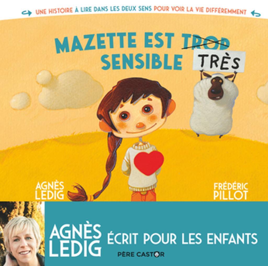 Mazette est trop sensible - mazette est tres sensible / De Agnès Ledig | Ledig, Agnès. Auteur