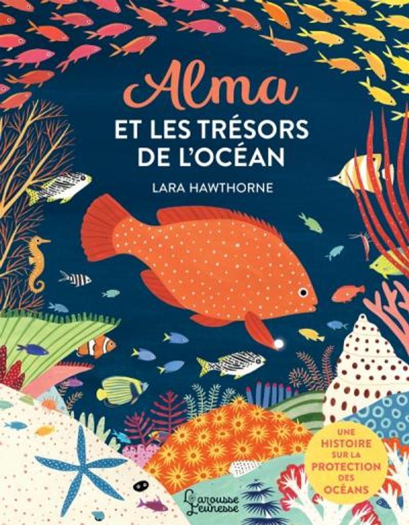 Alma et les tresors de l'ocean / Hawthorne lara |