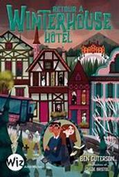 Retour à Winterhouse hôtel / Ben Guterson | Guterson, Ben. Auteur