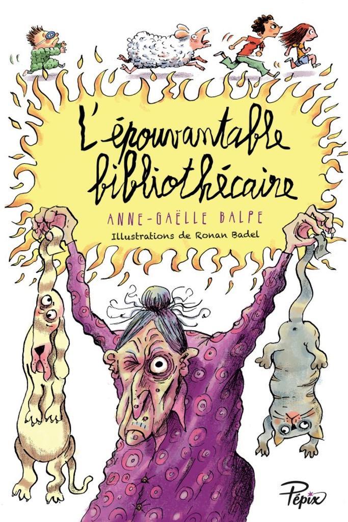 L'épouvantable bibliothécaire / Anne-Gaëlle Balpe | Balpe, Anne-Gaëlle. Auteur