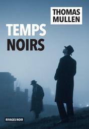Temps noirs / Mullen, Thomas |