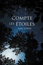Compte les étoiles / Lois Lowry   Lowry, Lois (1937-....). Auteur