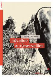 La vallée aux merveilles / Sylvie Deshors   Deshors, Sylvie (1957-....). Auteur