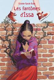 Les fantômes d'Issa / Estelle-Sarah Bulle   Bulle, Estelle-Sarah (1974-....). Auteur
