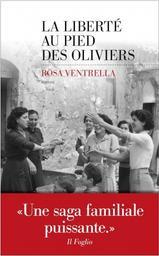 La liberté au pied des oliviers / De Rosa Ventrella | Ventrella, Rosa. Auteur