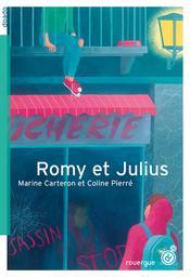 Romy et Julius / Marine Carteron et Coline Pierré   Carteron, Marine. Auteur