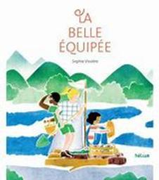 La belle équipée / Sophie Vissière   Vissière, Sophie (1986-....). Auteur