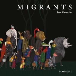 Migrants / Issa Watanabe | Watanabe, Issa (1980-....). Auteur