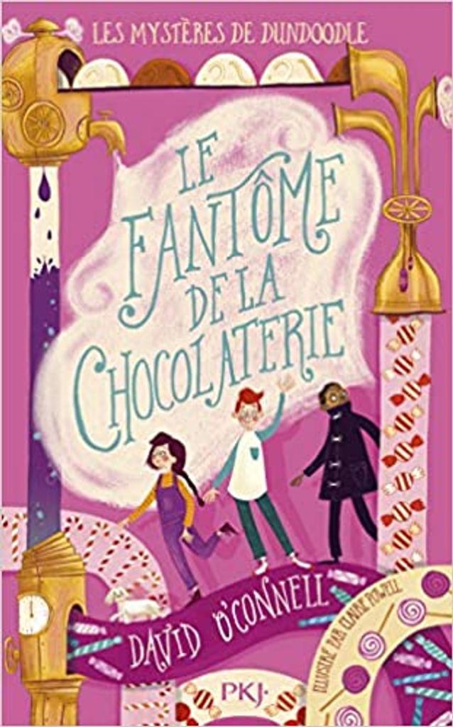 Le fantôme de la chocolaterie / David O'Connell | O'Connell, David (19..-....) - auteur pour la jeunesse. Auteur