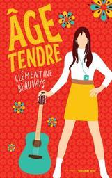Âge tendre / Clémentine Beauvais   Beauvais, Clémentine (1989-....). Auteur