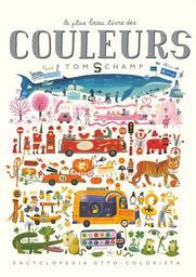 Le plus beau livre des couleurs / Tom Schamp | Schamp, Tom. Auteur