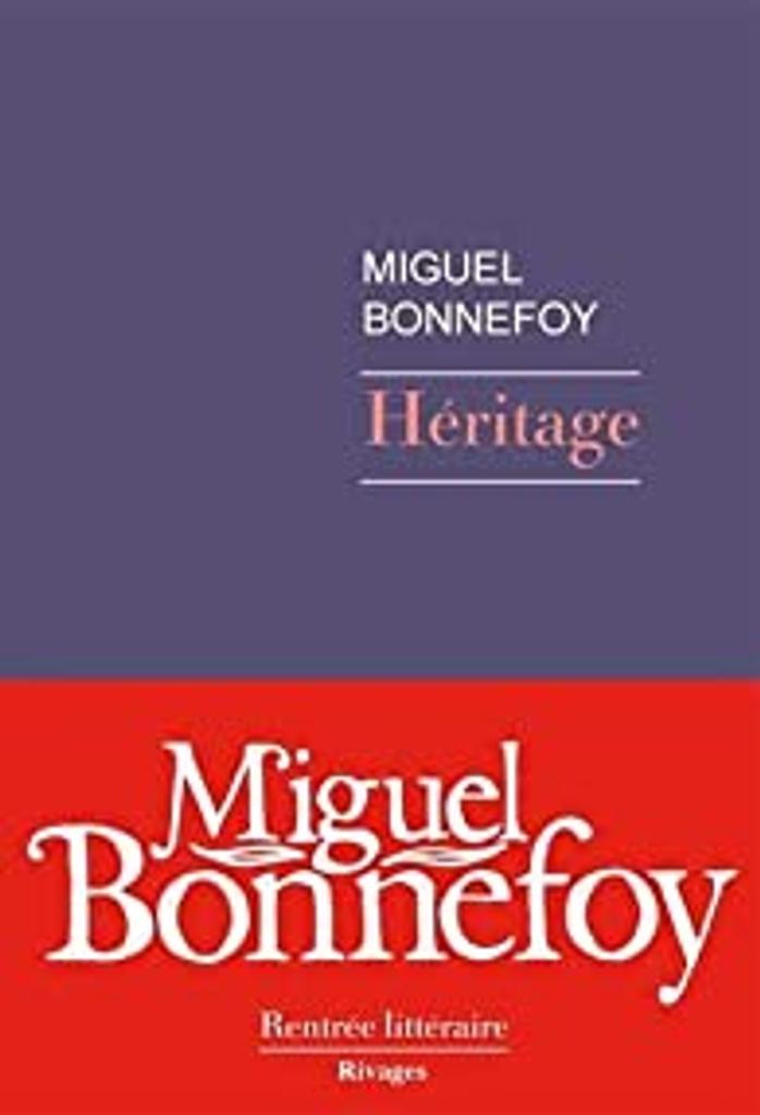 Héritage / De Miguel Bonnefoy | Bonnefoy, Miguel. Auteur