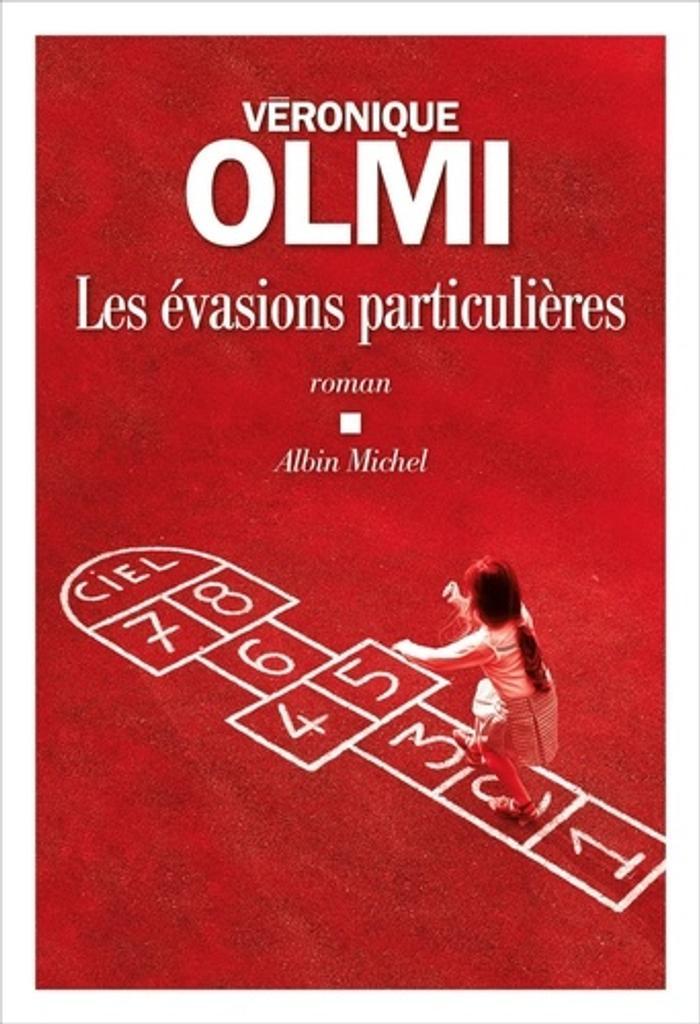 Les évasions particulières / Véronique Olmi | Olmi, Véronique (1962-..). Auteur