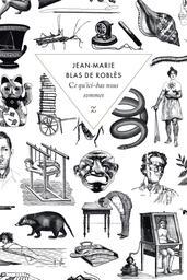 Ce qu'ici-bas nous sommes / De Jean-Marie Blas de Roblès | Blas de Roblès, Jean-Marie. Auteur