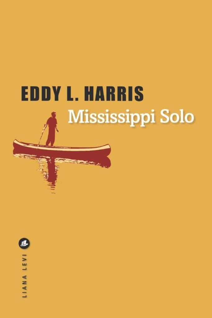 Mississippi solo / De Eddy L. Harris | Harris, Eddy L. Auteur