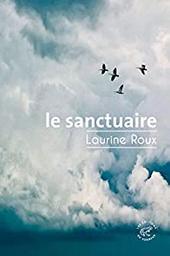 Le sanctuaire / Laurine Roux | Roux, Laurine (1978-....)
