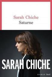 Saturne / Sarah Chiche | Chiche, Sarah. Auteur
