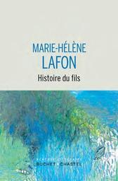 Histoire du fils / Marie-Hélène Lafon   Lafon, Marie-Hélène (1962-..). Auteur