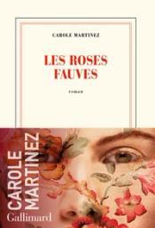 Les roses fauves / Carole Martinez   Martinez, Carole (1966-....). Auteur