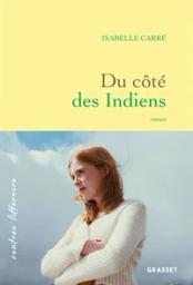 Du côté des Indiens / Isabelle Carré   Carré, Isabelle (1971-..). Auteur