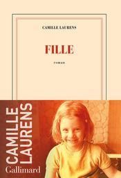 Fille : roman / Camille Laurens | Laurens, Camille (1957-....). Auteur
