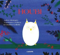 Houbi / Julien Hirsinger, Constance Verluca & Charline Collette | Hirsinger, Julien. Auteur