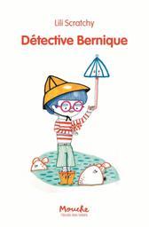 Détective Bernique / Lili Scratchy | Scratchy, Lili (1969-....). Auteur. Illustrateur