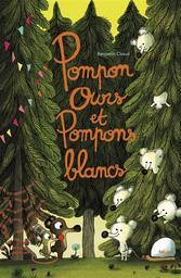 Pompon ours et Pompons blancs / Benjamin Chaud   Chaud, Benjamin (1975-....). Auteur