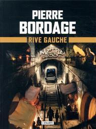 Rive Gauche : Métro Paris 2033 / Pierre Bordage | Bordage, Pierre (1955-..). Auteur