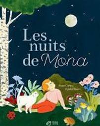 Les nuits de Mona / Anne Cortey & Julia Spiers | Cortey, Anne (1966-....) - Auteur d'ouvrages pour la jeunesse Titulaire d'u. Auteur