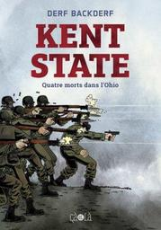 Kent state : quatre morts dans l'Ohio / Derf Backderf | Backderf, Derf (1959-....). Auteur. Illustrateur