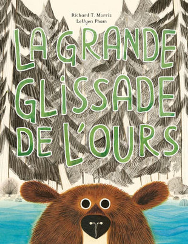 La grande glissade de l'ours / Richard T. Morris, LeUyen Pham | Morris, Richard T. (1969-....). Auteur