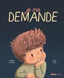 Je me demande / Corinne Le Monze, David Cren | Le Monze, Corinne. Auteur