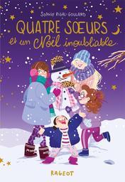 Quatre soeurs et un Noël inoubliable / De Sophie Rigal-Goulard, Illustrations de Diglee | Rigal-Goulard, Sophie. Auteur